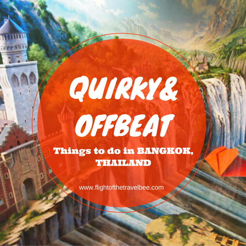 Quirky & Offbeat things to do in Bangkok, Thailand
