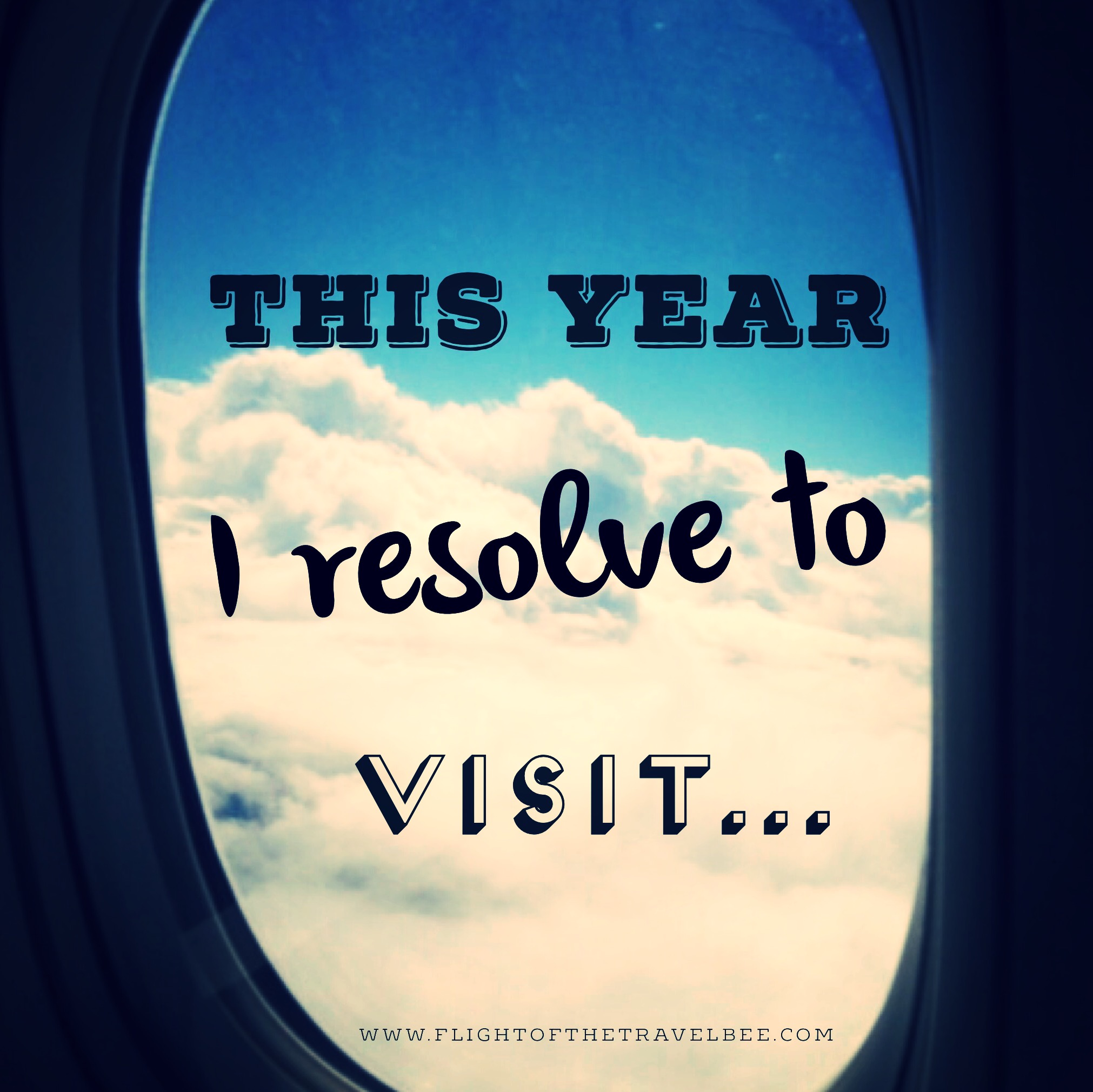 This year I resolve to visit...