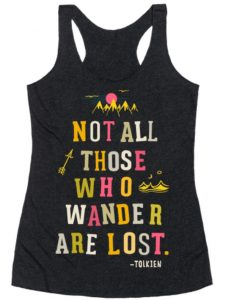 Not all those who wander are lost shirt